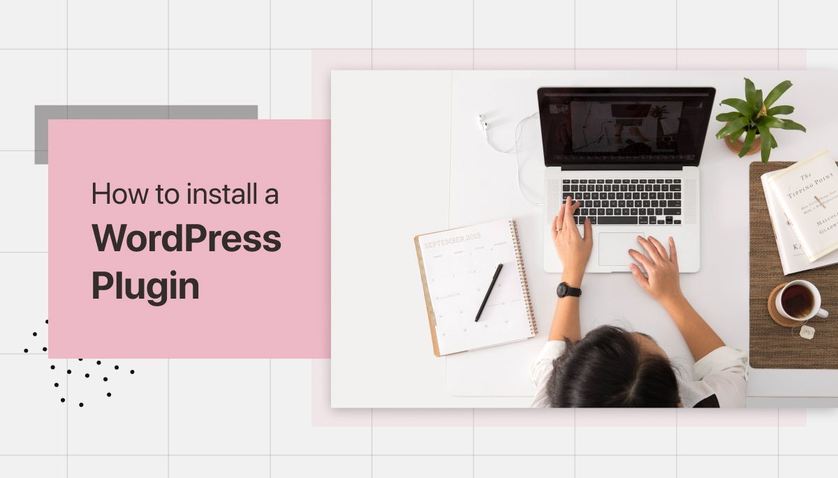 How to Install a WordPress Plugin step by step: All methods covered
