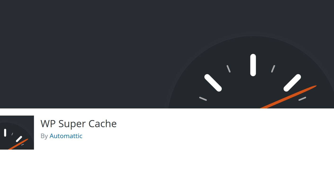 WP Super Cache for caching your WordPress website