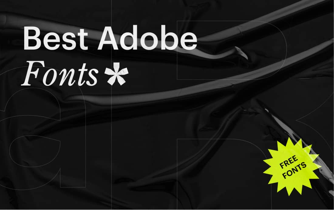 Best and Most Popular Adobe Fonts for 2021