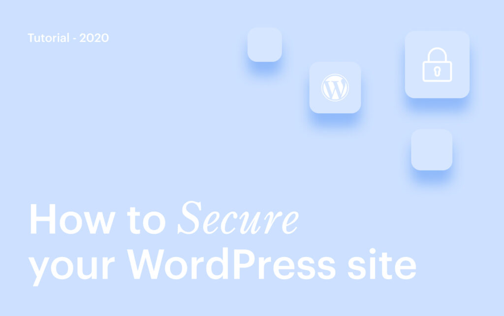 How to Secure Your WordPress Site The Complete Guide