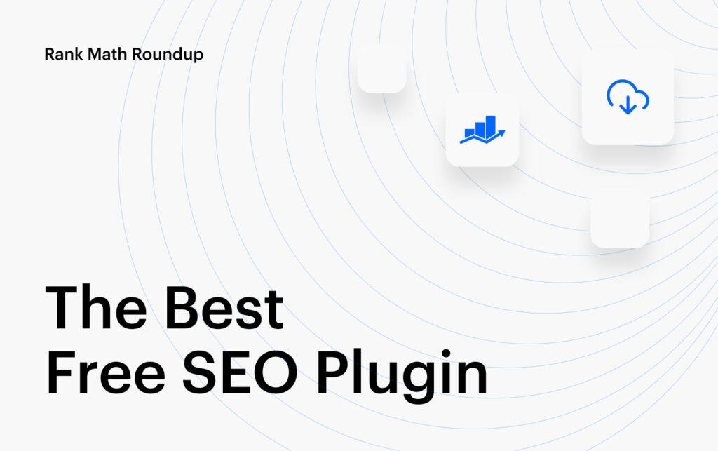 Rank Math Roundup The best free SEO plugin