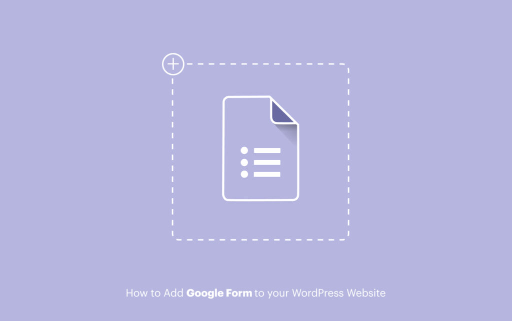 How to Add Google Form to your WordPress Website