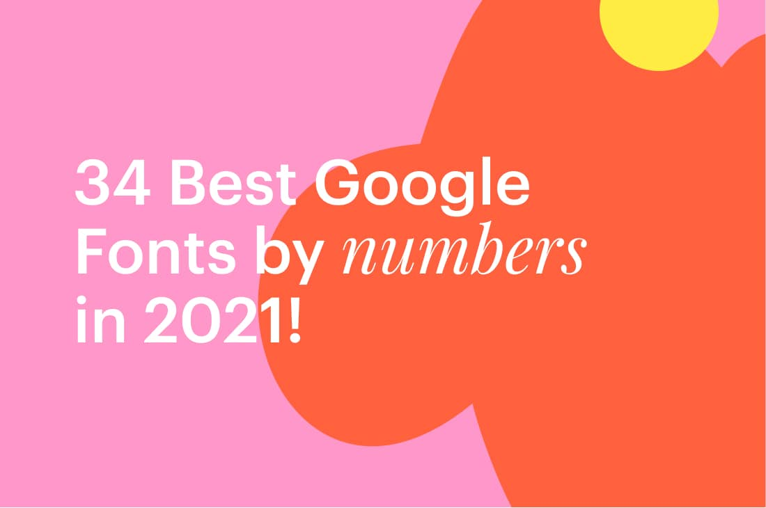 Best-Free-Google-Fonts-by-the-Numbers-in-2021
