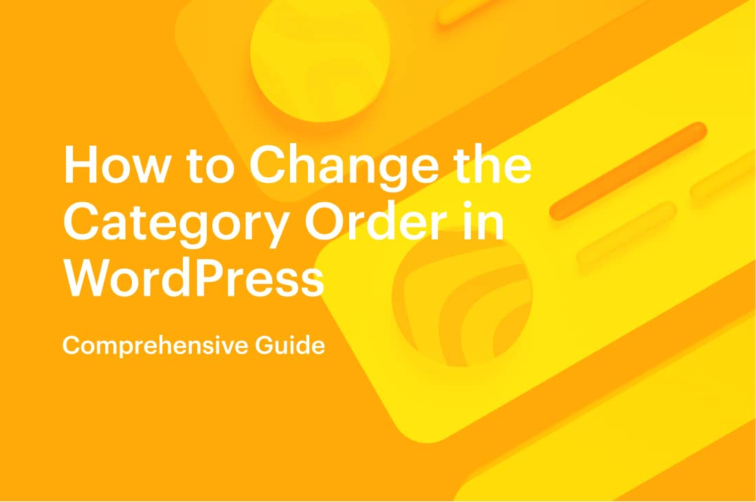 Comprehensive Guide_ How to Change the Category Order in WordPress _ 2021