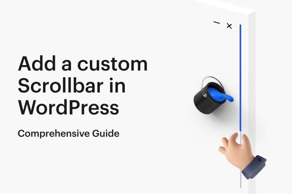 How to add a custom scrollbar in WordPress _ Comprehensive Guide