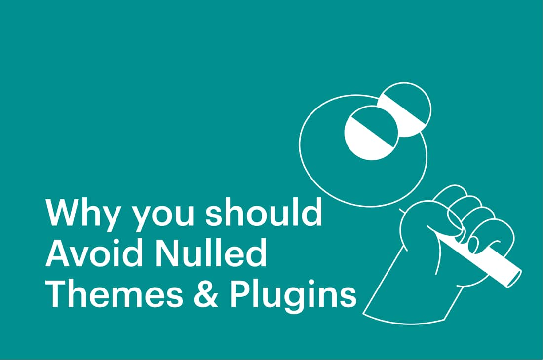 7 Reasons Why you should Avoid Nulled Themes & Plugins