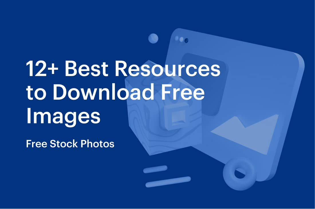 Free Stock Photos_ 12+ Best Resources to Download Free Images